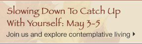 Slowing Down to Catch Up With Yourself: May 3-5