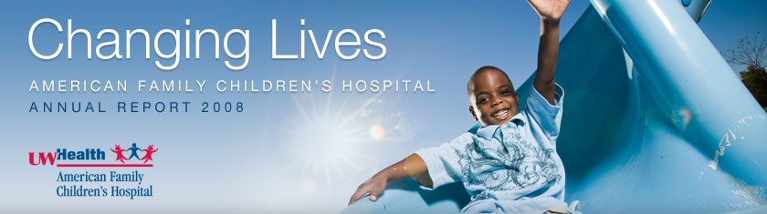 American Family Children's Hospital 2008 Annual Report