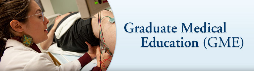 Graduate Medical Education (GME)