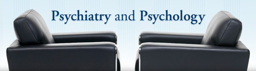 Psychiatry and Psychology