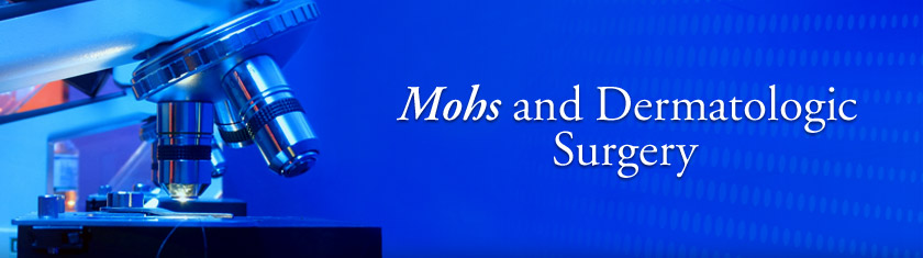 Mohs and Dermatologic Surgery