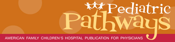 American Family Children's Hospital's Pediatric Pathways