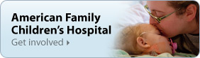 American Family Children's Hospital - Get Involved