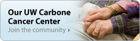 Our UW Carbone Cancer Center - Join the Community