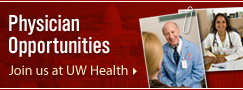 Physician Opportunities; Join us at UW Health