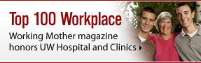 Top 100 Company for Working Parents; University of Wisconsin Hospital and Clinics, Madison, Wisconsin