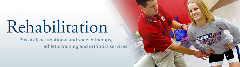 Rehabilitation: Physical, Occupational and Speech Therapy