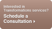 Interested in Transformations services? Schedule a consultation