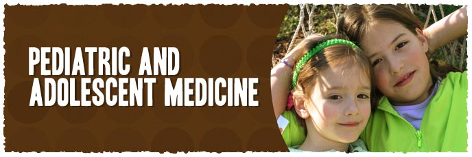 Pediatric and Adolescent Medicine