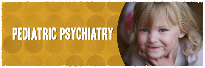 Pediatric Psychiatry