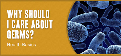Why Should I Care About Germs? - Health Basics - American Family Children's Hospital - Madison, Wisconsin