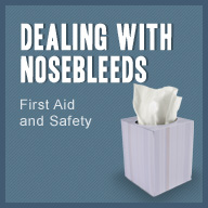 Dealing with Nosebleeds - First Aid and Safety - American Family Children's Hospital - Madison, Wisconsin