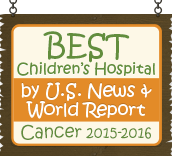 Ranked a Best Children's Hospital by U.S. News and World Report: Cancer 2015-16