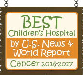 Ranked a Best Children's Hospital by U.S. News and World Report: Cancer 2016-17