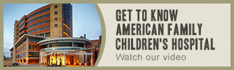 Get to Know American Family Children's Hospital in Madison, Wisconsin; Watch our video