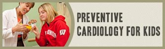 Pediatric Preventive Cardiology Clinic