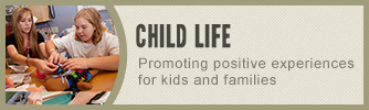 Child Life - Promoting positive experiences for kids and families; American Family Children's Hospital in Madison, Wisconsin