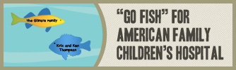Go Fish for American Family Children's Hospital