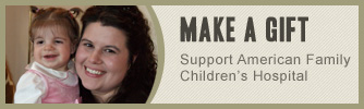 Make a Gift; Support American Family Children's Hospital