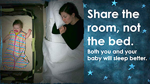 American Family Children's Hospital Sleep Safe, Sleep Well: Share the room, not the bed.