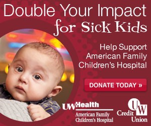 Double Your Impact for Sick Kids - Help Support American Family Children's Hospital in Madison, Wisconsin