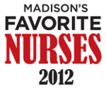 Nominate your favorite nurse today for the 2012 edition of Madison's Favorite Nurses