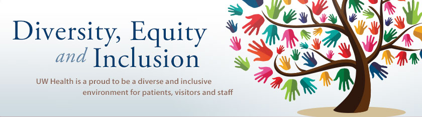 Diversity, Equity and Inclusion at UW Health