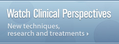 Clinical Perspectives: Our Experts Share New Techniques, Important Research, Intriguing Case Studies and Advanced Treatments