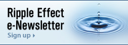 Sign Up for The Ripple Effect e-Newsletter