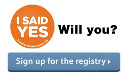 I Said Yes. Will You? Sign up for the donor registry