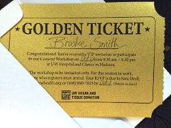 The Golden Ticket is an invitation to the UW Organ and Tissue Donation consent workshop, which uses actors and OTD staff to recreate realistic consent situations.