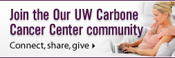 Join the Our UW Carbone Cancer Center Community