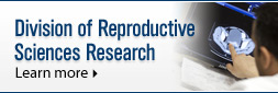 Division of Reproductive Scienes Research