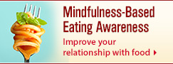 Mindfulness-Based Eating Awareness