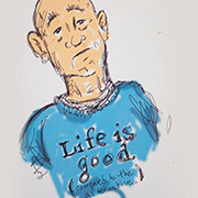 """Life is good,"" by Scott Kirkpatrick"