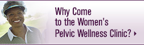 Why Come to the UW Health Women's Pelvic Wellness Clinic?